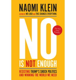 Haymarket No Is Not Enough: Resisting Trump's Shock Politics and Winning the World We Need - Naomi Klein
