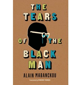 Indiana University Press The Tears of the Black Man - Alain Mabanckou