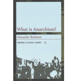 What is Anarchism? - Alexander Berkman
