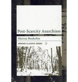 Post-Scarcity Anarchism - Murray Bookchin
