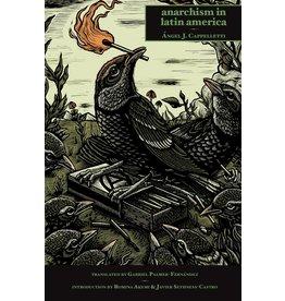 Anarchism in Latin America - Ángel J. Cappelletti, Gabriel Palmer-Fernandez (tr)