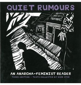 Quiet Rumors: An Anarcha-Feminist Reader - Dark Star Collective