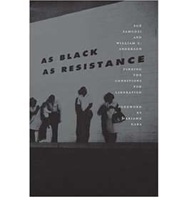 As Black As Resistance: Finding the Conditions for Liberation - Zoé Samudzi, William C. Anderson