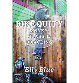 Bikequity: Money, Class, and Bicycling - Elly Blue