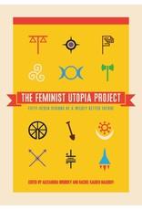 The Feminist Press at CUNY The Feminist Utopia Project - Alexandra Brodsky, Rachel Kauder Nalebuff, eds.