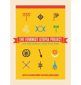 The Feminist Press at CUNY The Feminist Utopia Project - Alexandra Brodsky, Rachel Kauder Nalebuff, eds.