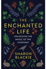 Ambrosia The Enchanted Life: Unlocking the Magic of the Everyday - Sharon Blackie