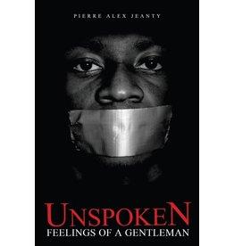 Jeanius Publishing LLC Unspoken Feelings of a Gentleman - Pierre Alex Jeanty