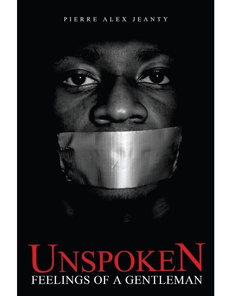 Jeanius Publishing LLC Unspoken Feelings of a Gentleman - Pierre Alex Jeanty
