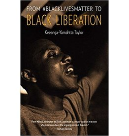 Haymarket From #BlackLivesMatter to Black Liberation - Keeanga-Yamahtta Taylor