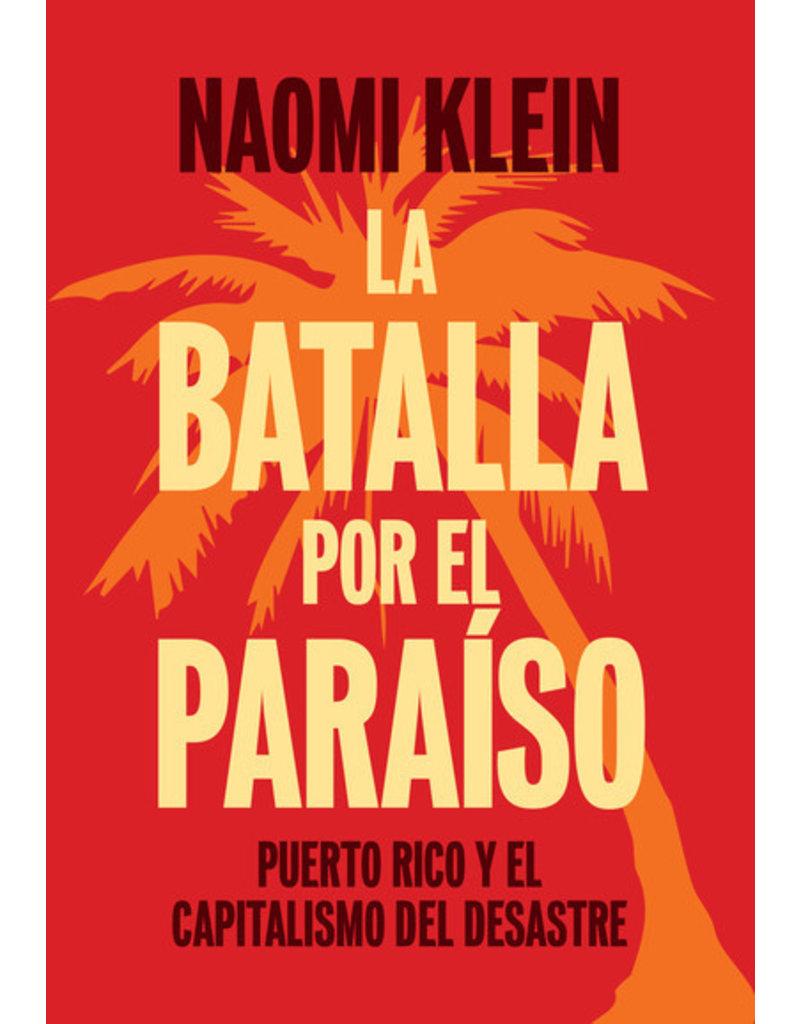 Haymarket Press La Batalla Por el Paraíso: Puerto Rico y el Capitalism Del Desastre - Naomi Klein