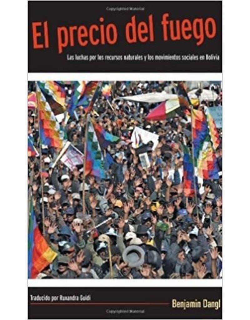 Haymarket Press El Precio del Fuego - Banjamin Dangl