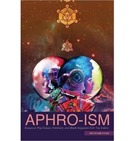 Aphro-ism: Essays on Pop Culture, Feminism, and Black Veganism from Two Sisters - Aph Ko, Syl Ko