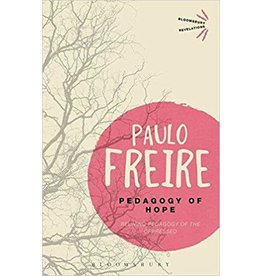 Bloomsbury Academic Pedagogy of Hope: Reliving Pedagogy of the Oppressed - Paulo Freire