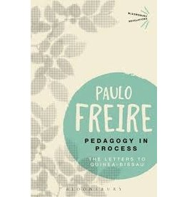 Bloomsbury Academic Pedagogy in Process: The Letters to Guinea-Bissau - Paulo Freire