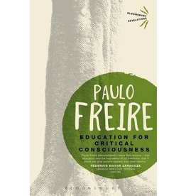 Bloomsbury Academic Education for Critical Consciousness - Paulo Freire