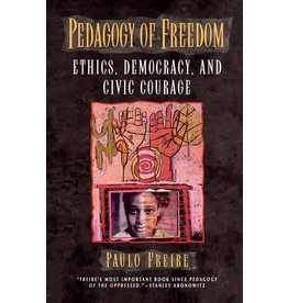 Rowman & Littlefield Pedagogy of Freedom: Ethics, Democracy, and Civic Courage - Paulo Freire