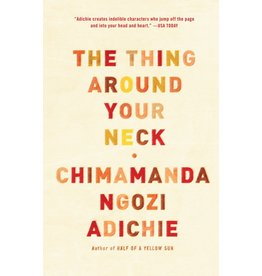 Anchor The Thing Around Your Neck - Chimamanda Ngozi Adichie