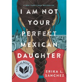 Knopf Books For Young Readers I Am Not Your Perfect Mexican Daughter - Erika L. Sánchez