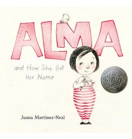 Candlewick Alma and How She Got Her Name - Juana Martinez-Neal