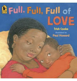 Candlewick Full, Full, Full of Love - Trish Cooke, Paul Howard