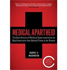 Anchor Medical Apartheid: The Dark History of Medical Experimentation on Black Americans from Colonial Times to the Present - Harriet A. Washington