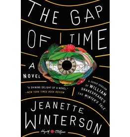 Hogarth The Gap of Time: William Shakespeare' The Winter's Tale Retold: A Novel - Jeanette Winterson