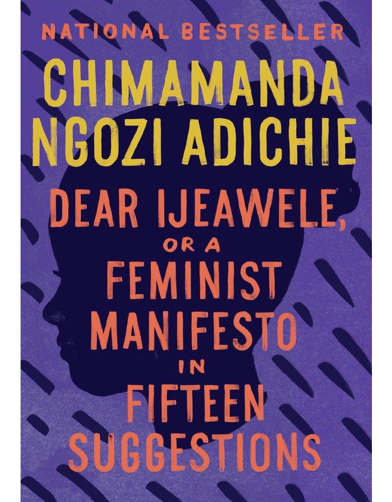 Anchor Dear Ijeawele, or A Feminist Manifesto in Fifteen Suggestions - Chimamanda Ngozi Adichie