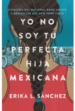 Vintage Español Yo No Soy Tu Perfecta Hija Mexicana - Erika L. Sánchez