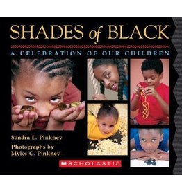 Cartwheel Books Shades of Black: A Celebration of Our Children - Sandra L. Pinkney, Myles Pinkney