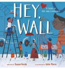 Simon & Schuster Hey, Wall: A Story of Art and Community - Susan Verde & John Parra