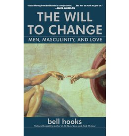 Washington Square Press The Will to Change: Men, Masculinity, and Love - bell hooks