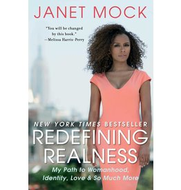 Atria Books Redefining Realness: My Path to Womanhood, Identiy, Love & So Much More - Janet Mock