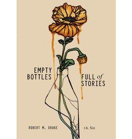Andrews McMeel Publishing Empty Bottles Full of Stories - r.h. Sin, Robert M. Drake