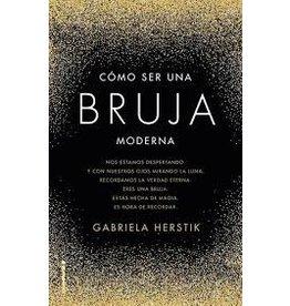 Como Ser Una Bruja Moderna - Gabriela Herstik