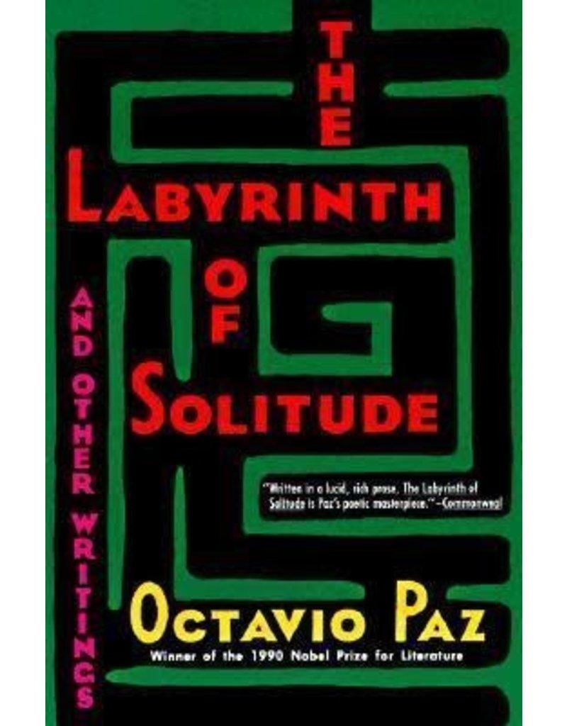 Labrynth of Solitude - Octavio Paz