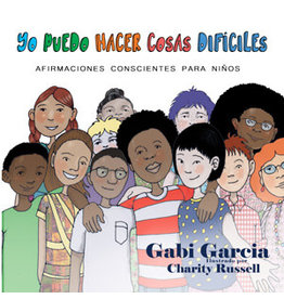 Skinned Knee Publishing Copy of I Can Do Hard Things: Mindful Affirmations for Kids - Gabi Garcia, Charity Russel