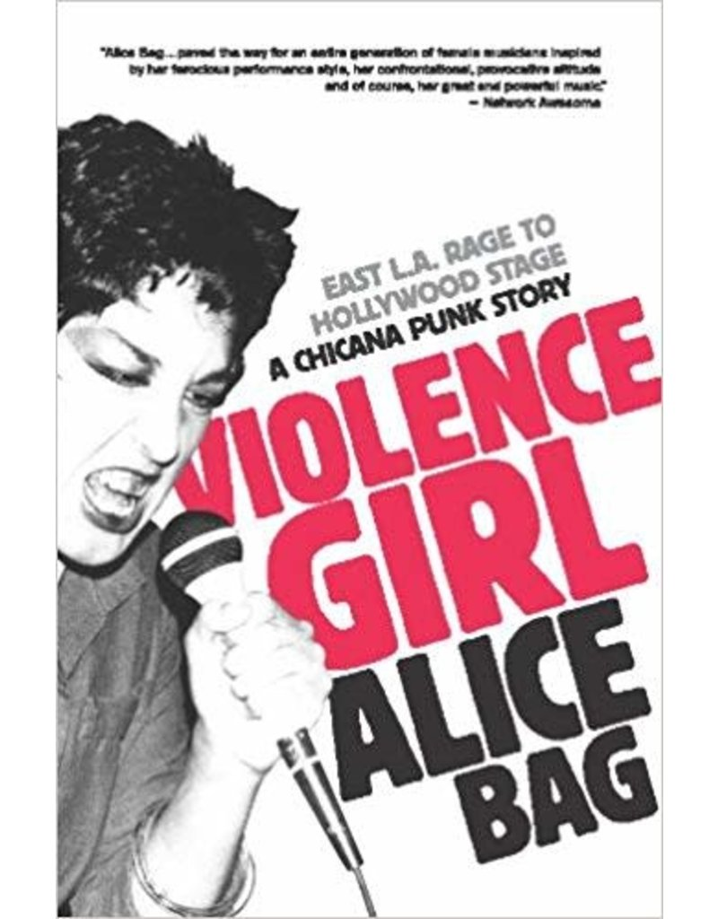 Feral House Violence Girl: East L.A. Rage to Hollywood Stage, A Chicana Punk Story - Alice Bag