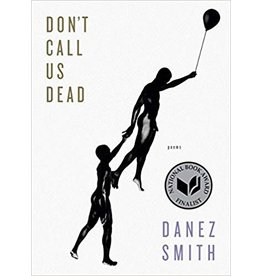 Don't Call Us Dead: Poems - Danez Smith