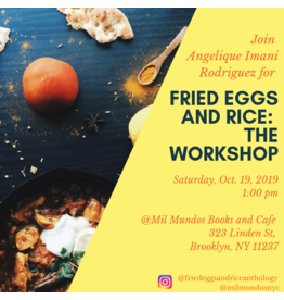 Fried Eggs and Rice: A Workshop on Food and Identity - with Angelique Imani Rodriguez