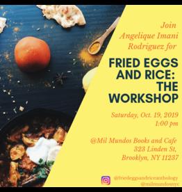 Fried Eggs and Rice: Un Taller de Comida y Identidad - con Angelique Imani Rodriguez