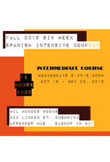 Six-Week Intermediate Level Spanish Intensive Course: October 16 - November 20, 2019