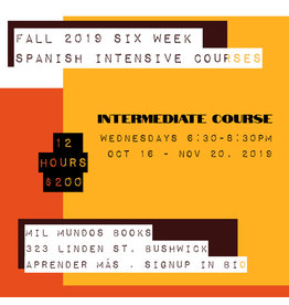 Six-Week Intermediate Level Spanish Intensive Course: October 16 - November 20, 2019