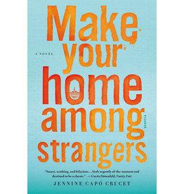 Picador Make Your Home Among Strangers: A Novel - Jennine Capó Crucet