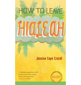 University of Iowa Press How to Leave Hialeah - Jennine Capó Crucet