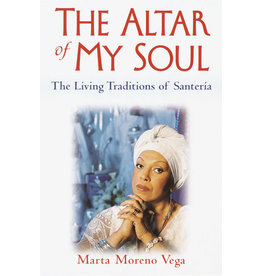 One World The Altar of My Soul: The Living Traditions of Santería - Marta Moreno Vega