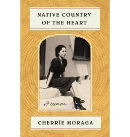 Farrar, Straus & Giroux Native Country of the Heart: Cherrie Moraga