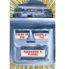 MCD x FSG Originals Tears of the Trufflepig - Fernando A. Flores