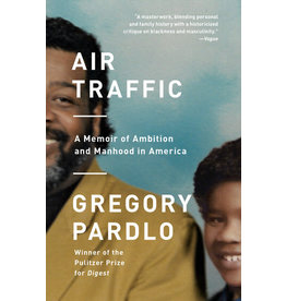 Vintage Air Traffic: A Memoir of Ambition and Manhood in America - Gregory Pardlo
