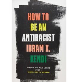One World How to Be an Antiracist - Ibrahm X. Kendi